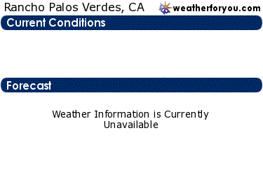 Latest Rancho Palos Verdes, California, weather conditions and forecast