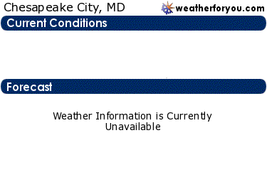 Latest Chesapeake City, Maryland, weather conditions and forecast